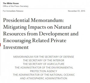 The Presidential Memorandum mandates federal agencies to give preference to advance compensation mechanisms that are likely to achieve environmental performance standards prior to any adverse impacts.