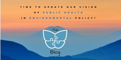 Time to update our vision of public health in environmental policy?