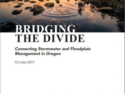 Bridging the Divide: Connecting Stormwater and Floodplain Management in Oregon